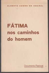 FÁTIMA NOS CAMINHOS DO HOMEM *  Alberto Cosme do Amaral   1973