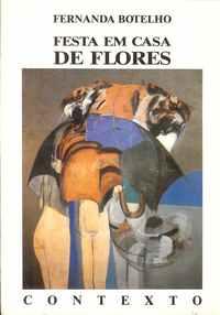 FESTA EM CASA DE FLORES     –   Fernanda  Botelho  1990  –   1ª Edição
