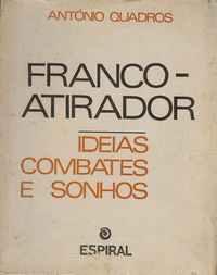 FRANCO-ATIRADOR    Ideias, Combates e Sonhos – António Quadros   1970   1ª Ed.