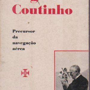 GAGO COUTINHO : Precursor da Navegação Aérea * Pinheiro Corrêa   1965