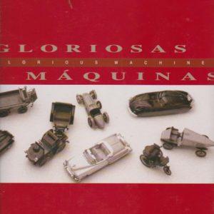GLORIOSAS MÁQUINAS /GLORIOUS MACHINES * Fotografias de Pedro Bettencourt   1992