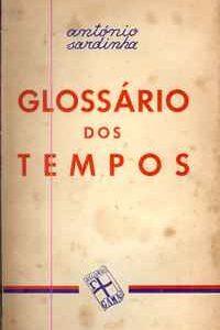GLOSSÁRIO DOS TEMPOS  António Sardinha  1942
