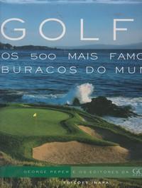 GOLFE : OS 500 MAIS FAMOSOS BURACOS DO MUNDO  George Peper