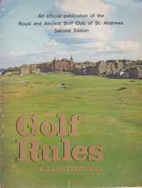 GOLF RULES Illustrated * An officialpublication of the Royal and Ancient Golf club of St. Andrews    1972