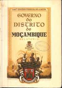 GOVERNO DO DISTRITO DE MOÇAMBIQUE – RELATÓRIO          Comandante Eugénio Ferreira de Almeida   1956
