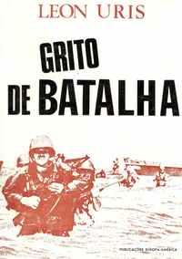 GRITO DE BATALHA     –    Leon Uris
