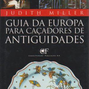 GUIA DA EUROPA PARA CAÇADORES DE ANTIGUIDADES * Judith Miller   2001