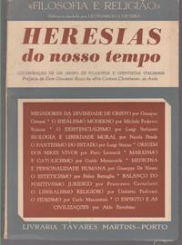 HERESIAS DO NOSSO TEMPO * Colaboração de um Grupo de Filósofos e Cientistas Italianos   1960