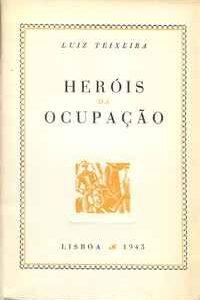 HERÓIS DA OCUPAÇÃO – Luiz Teixeira     1943