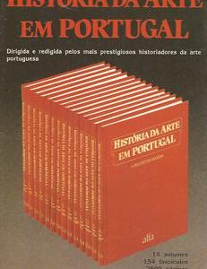 HISTÓRIA DA ARTE EM PORTUGAL Obra em 14 vls   1986-1988