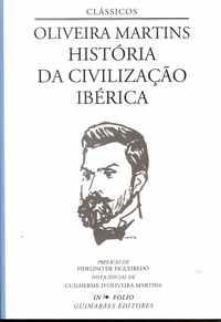 HISTÓRIA DA CIVILIZAÇÃO IBÉRICA          Oliveira Martins