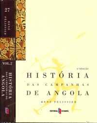 HISTÓRIA DAS CAMPANHAS DE ANGOLA          René Pélissier