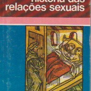 HISTÓRIA DAS RELAÇÕES SEXUAIS * Andre Morali-Daninos   1974