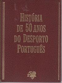 HISTÓRIA DE 50 ANOS DO DESPORTO EM PORTUGAL * António Simões