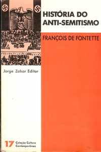 HISTÓRIA DO ANTI-SEMITISMO     –      François de Fontette