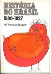 HISTÓRIA DO BRASIL    (1500 – 1627)   – Frei Vicente do Salvador