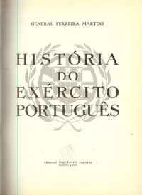 HISTÓRIA DO EXÉRCITO PORTUGUÊS     *     General Ferreira Martins      1945