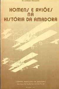 HOMENS E AVIÕES NA HISTÓRIA DA AMADORA                  M. Lemos Peixoto
