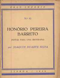 HONÓRIO PEREIRA BARRETO (Notas para uma Biografia)  Joaquim Duarte Silva