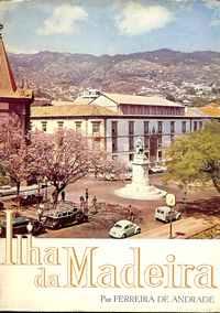 ILHA DA MADEIRA       –     Ferreira de Andrade     1962