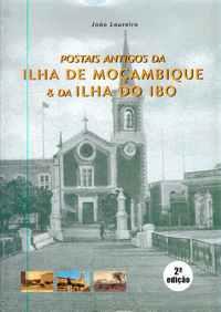 Postais Antigos da ILHA de MOÇAMBIQUE & da ILHA DO IBO                      –            João Loureiro