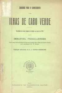 Subsidios Para O Conhecimento  Das ILHAS DE CABO VERDE  Resultados De Uma Viagem De Estudo No Verão De 1912  Immanuel Friedlaender1914