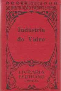 INDUSTRIA DO VIDRO  Pedro Prostes
