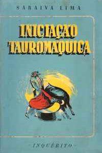 INICIAÇÃO TAUROMÁQUICA   –    Saraiva Lima   – 1945