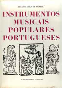 INSTRUMENTOS MUSICAIS POPULARES PORTUGUESES Ernesto Veiga de Oliveira 19661ª Edição