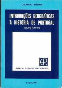 INTRODUÇÕES GEOGRÁFICAS À HISTÓRIA DE PORTUGAL – Estudo Critico          Orlando Ribeiro