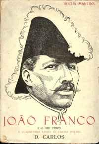 JOÃO FRANCO E O SEU TEMPO          Rocha Martins