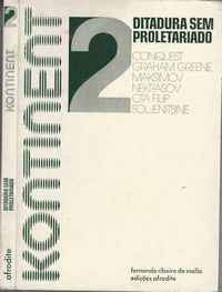 KONTINENT 2   * DITADURA SEM PROLETARIADO     * Conquest, Graham Greene, Marksimov, Nerkasov, Ota Filip, Soljenitsine      * Edições AFRODITE   1978