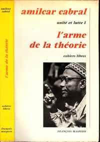 Unité Et Lutte  I      *   L'ARME DE LA THÉORIE  *  (Cahiers Libres)       *    Amilcar Cabral       *     1975