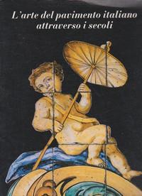 L'ARTE DEL PAVIMENTO ITALIANO ATTRAVERSO I SECOLI