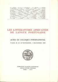 LES LITTERATURES AFRICAINES DE LANGUE PORTUGAISE –  A La Recherche De l'identité Individuelle Et Nationale   –  Actes Du Colloque International     –   1984