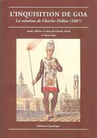 L'INQUISITION DE GOA   La Relation de Charles Dellon ( 1687 )
