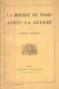 LA BOURSE DE PARIS APRÈS LA GUERRE          Georges Manchez          1918
