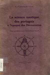 LA SCIENCE NAUTIQUE DES PORTUGAIS À L'ÉPOQUE DES DÉCOUVERTES    –  Abel Fontoura da Costa     –    1935