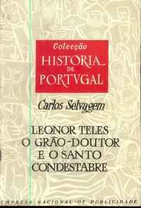 LEONOR TELES O GRÃO-DOUTOR E O SANTO CONDESTABRE          Carlos Selvagem