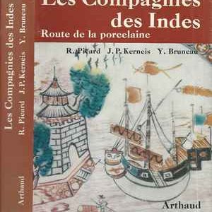 LES COMPAGNIES DES INDES. Route De La Porcelaine.     R. Picard – J.P.Kerneis  – Y. Buneau.     1966