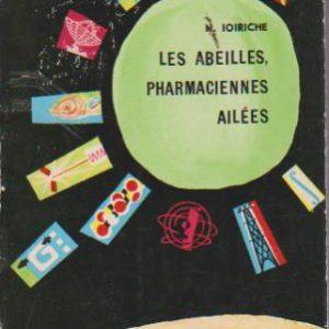 LES ABEILLES, PHARMACIENNES AILÉES * N. Ioiriche   1968