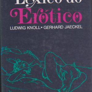 LÉXICO DO ERÓTICO * Ludwig Knoll e Gerhard Jaeckel   1981