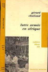LUTTE ARMÉE EN AFRIQUE    *   (Cahiers Libres)       *   Gérard Chaliand     *   1967