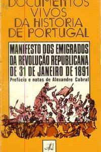 MANIFESTO DOS EMIGRADOS DA REVOLUÇÃO REPUBLICANA DE 31 DE JANEIRO DE 1891           Pref. e Notas Alexandre Cabral