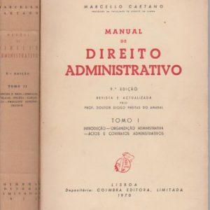 MANUAL DO DIREITO ADMINISTRATIVO – 2 Vols. * Marcello Caetano