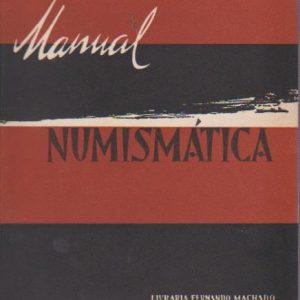 NUMISMÁTICA : Manual Do Coleccionador    *    Alexandre Ferreira Barros     1961 – 1ª Edição