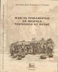 MARCOS FUNDAMENTAIS DA PRESENÇA PORTUGUESA NO DAOMÉ       *   António J. Chrystêllo Tavares      1999  –  1ª Edição