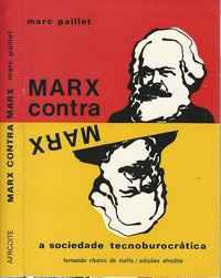 MARX CONTRA MARX – A Sociedade Tecnoburocrática    *  Marc  Paillet       –   Edições AFRODITE    1977