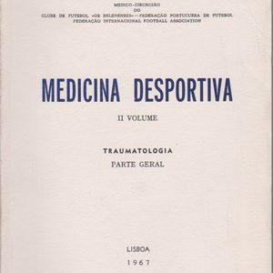 MEDICINA DESPORTIVA *  TRAUMATOLOGIA – Parte Geral     *    João da Silva Rocha (Médico-Cirurgião)    *  1967
