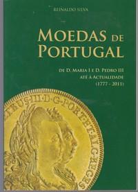 MOEDAS DE PORTUGAL de D. Maria I e D. Pedro III até à Actualidade (1777-2011) * Reinaldo Silva
